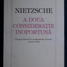 Fr. Nietzsche A DOUA CONSIDERATIE INOPORTUNA Ed. Ararat 1994
