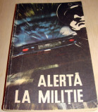 ALERTA LA MILITIE - Gheorghe Aldea, Alta editura, 1970