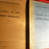 Dr.Dorin I.Pavel - Caderi de Apa si Masini Hidraulice - Ed.1944, vol.1 si 2 - Carti Energetica