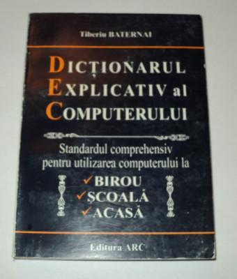 Dictionarul explicativ al computerului -Tiberiu Baternai -dictionar, computer foto
