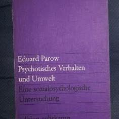 E Parrow Psychotisches Verhalten und Umwelt Suhrk. 1972 - Carte Psihiatrie