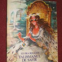 Elvira Bogdan - Talismanul de safir (1985) - ilustratii -Coca Cretoiu - Seinescu - Carte de povesti