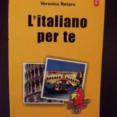 L'ITALIANO PER TE - MANUAL DE CONVERSATIE - VERONICA ROTARU - NOU - Curs Limba Italiana