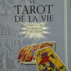 TAROT ( lb. franceza) LA TAROT DE LA VIE  - COMMENT LIRE, INTERPRETER ET PRATIQUER   de MADGE JULIEN