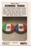 RENZO DENTI - DIZIONARIO TECNICO ITALIANO FRANCESE, FRANCESE ITALIANO / DICTIONNAIRE TECHNIQUE / DICTIONAR TEHNIC ITALIAN FRANCEZ, FRANCEZ ITALIAN