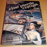 CINE PIERDE CASTIGA - Eric Knight