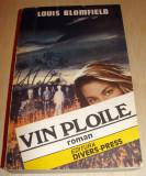 VIN PLOILE - Louis Blomfield, Alta editura, 1992