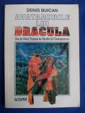 DENIS BUICAN - AVATARURILE LUI DRACULA * DE LA VLAD TEPES LA STALIN SI CEAUSESCU - BUCURESTI - 1993, Alta editura