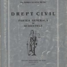 DR. MARIA ILEANA MUTIU - DREPT CIVIL. PARTEA GENERALA SI SUBIECTELE { 2001} - Carte Drept civil