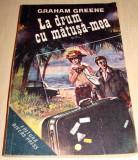 La drum cu matusa-mea - Graham Greene, Alta editura, 1992