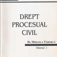 DR. MIHAELA TABARCA - DREPT PROCESUAL CIVIL - VOL. I { 2004, 607 p.} - Carte Drept procesual civil