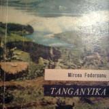 Mircea Fodoreanu - Tanganyika - Roman