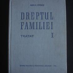 TUDOR R. POPESCU - DREPTUL FAMILIEI TRATAT volumul 1 {1965}