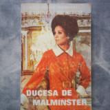 PASIUNE SI FRUMUSETE DUCESA DE MALMINSTER ROSAMOND MARSHALL C5 181 - Roman, Anul publicarii: 1992