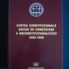 CURTEA CONSTITUTIONALA DECIZII DE CONSTATARE A NECONSTITUTIONALITATII 1992-1998 {1999}