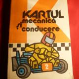 G.Gradinaru - Kartul, Mecanica si conducere -Ed.Sport Turism 1992