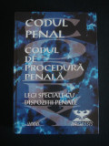 CODUL PENAL * CODUL DE PROCEDURA PENALA * LEGI SPECIALE CU DISPOZITII PENALE {2000}