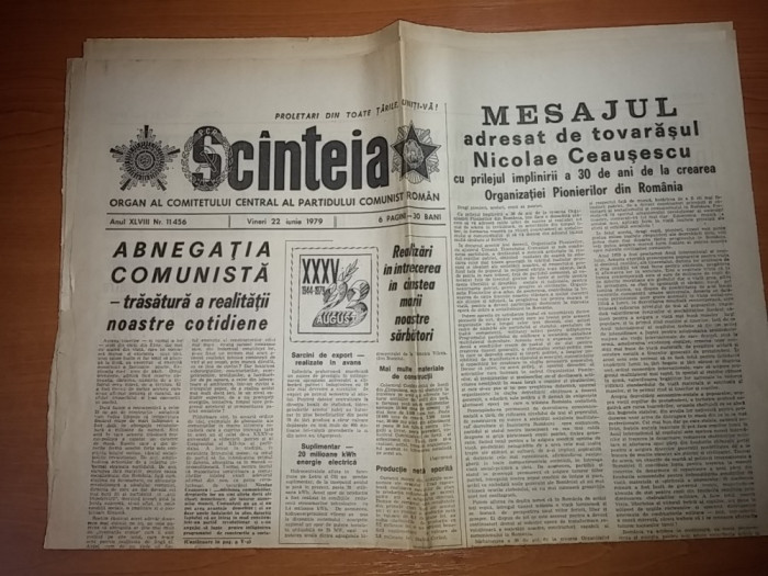 ziarul scanteia 22 iunie 1979  ( mesajul adresat de ceausescu cu prilejul implinirii a 30 de ani de la crearea organizatiei pionierilor dim romania ) foto mare