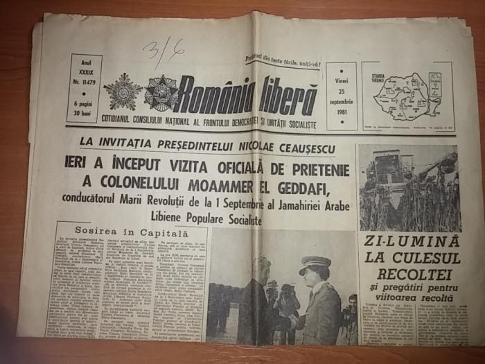 ziarul romania libera 25 septembrie 1981 ( vizita in tara noastra  si intalnirea cu ceausescu  a lui moammer el geddafi ) foto mare