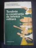 ION MARINESCU, SEBASTIAN VERBONCU - TENDINTE IN CONSTRUCTIA DE TEHNICA MILITARA