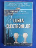 IOAN G.POPESCU - LUMEA ELECTRONILOR - EDITIA 1-A - BUCURESTI - 1943, Alta editura