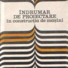 Ioan Draghici (coord) - Îndrumar de proiectare în constructia de masini (vol I)