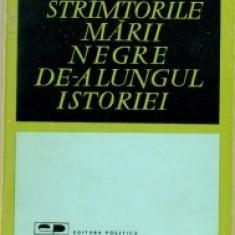 Paul Gogeanu - Strimtorile Marii Negre de-a lungul istoriei