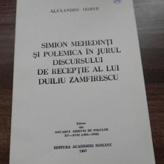 ALEXANDRU DOBRE - SIMION MEHEDINTI SI POLEMICA IN JURUL DISCURSULUI DE RECEPTIE AL LUI DUILIU ZAMFIRESCU - EXTRAS ANUARUL ARHIVEI DE FOLCLOR 1994-1996 - Carte folclor