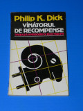 PHILIP K DICK - VANATORUL DE RECOMPENSE. Colectia nautilus sf nr 1