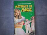 MAIESTATEA SA BANUL XAVIER DE MONTEPIN C4, Alta editura, 1994