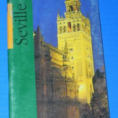 GHID TURISTIC SEVILLE SPANIA 2007. SEVILLA. SEVILIA