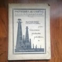 CARTE TEHNICA VECHE NORME PENTRU CERCETAREA PRODUSELOR PETROLIFERE EDITURA  POLITEHNICA  GH.ASACHI.IASI.1945, Alta editura