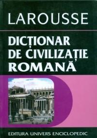 Jean-Claude Fredouille - Dictionar de civilizatie romana (Larousse) foto