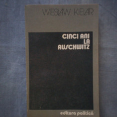 CINCI ANI LA AUSCHIWITZ WIESLAW KIELAR C7 347 - Carte Istorie