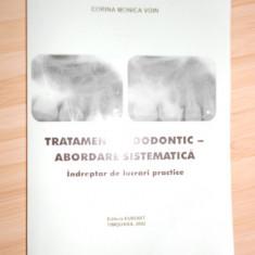 CORINA MONICA VOIN--TRATAMENT ENDODONTIC - ABORDARE SISTEMATICA, Alta editura
