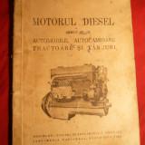 Prof.Ing.C-tin Mihailescu - Motorul Diesel la Automobile, Camioane .Tractoare, Tancuri - 1939.