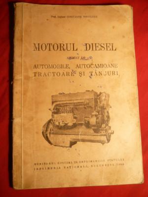 Prof.Ing.C-tin Mihailescu - Motorul Diesel la Automobile ,Camioane .Tractoare ,Tancuri - 1939. foto