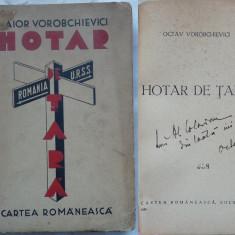 Maior Vorobchievici, Hotar de tara, 1934, prima editie cu autograf, Basarabia, Tighina - Carte Editie princeps