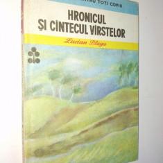 Lucian Blaga - Hronicul si cantecul varstelor - Ed. Ion Creanga 1984