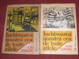 Inchisoarea noastra cea de toate zilele  - Ion Ioanid ( vol.1 si 2 )