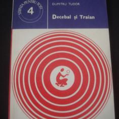 DUMITRU TUDOR - DECEBAL SI TRAIAN * STIINTA PENTRU TOTI - Istorie