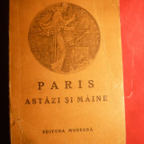 Micaela Catargi - Paris astazi si maine - Prima Ed. 1947 - Carte de calatorie