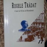 Lilly Marcou REGELE TRADAT Carol al II-lea al Romaniei Ed. Corint 2003 - Istorie