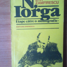 N1 N. Iorga- etape catre o monografie - Dan Zamfirescu - Roman, Anul publicarii: 1991