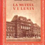 Serghei Mihalcov-La muzeul V.I.Lenin-traducere Nina Cassian - Carte educativa