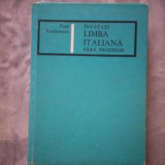 INVATATI LIMBA ITALIANA FARA PROFESOR PAUL TEODORESCU C1 37 - Curs Limba Italiana