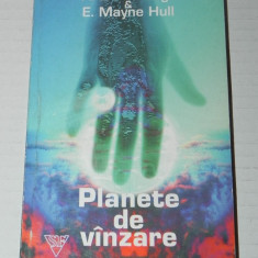 A E VAN VOGT, E MAYNE HULL - PLANETE DE VANZARE. Roman science fiction