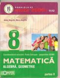 (C4897) ALGEBRA, GEOMETRIE DE ANTON NEGRILA, PARTEA A II-A, CLASA A 8-A, EDITURA PARALELA 45, 2011-2012, Alta editura