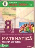 (C4896) ALGEBRA, GEOMETRIE DE ANTON NEGRILA, PARTEA A I-A, CLASA A 8-A, EDITURA PARALELA 45, 2011-2012, Alta editura
