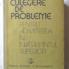 """CULEGERE DE PROBLEME PENTRU ADMITEREA IN INVATAMANTUL SUPERIOR"", Matematica - Fizica - Chimie, 1989. Carte noua, Alta editura"